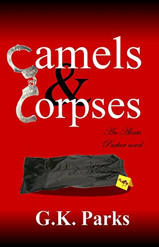 Camels and Corpses (Alexis Parker Book 6) PDF