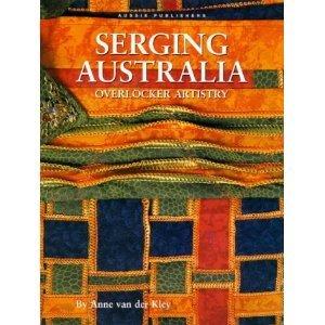 Serging Australia - Overlocker Artistry (Paperback Book)