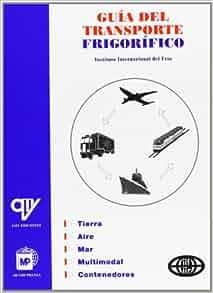Guia del Transporte Frigorifico (Spanish Edition