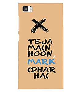 Back Cover for Xiaomi Mi3 Teja main hoon, mark idhar hai