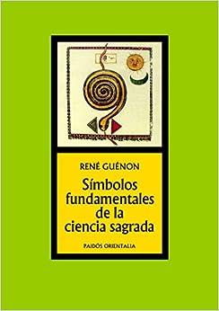Simbolos fundamentales de la ciencia sagrada / Fundamental