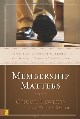Membership Matters Insights from Effective Churches on New Member Classes and Assimilation310262984