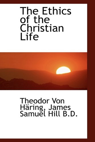 The Ethics of the Christian Life