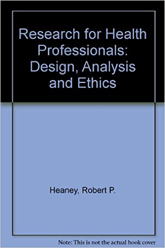 Research for Health Professionals: Design, Analysis, and Ethics