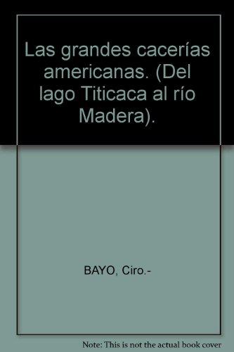 las-grandes-cacerias-americanas-del-lago-titicaca-al-rio-madera-by-bayo-