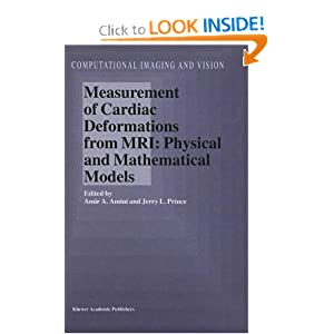 Measurement of Cardiac Deformations from MRI: Physical and Mathematical Models (Computational Imaging and Vision)