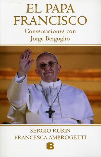 El Papa Francisco (No Ficcion Historia) (Spanish Edition)