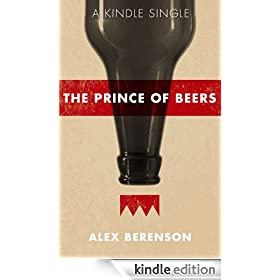The Prince of Beers (Kindle Single)