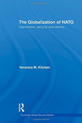 The Globalization of NATO: Intervention, Security and Identity (Routledge Global Security Studies)
