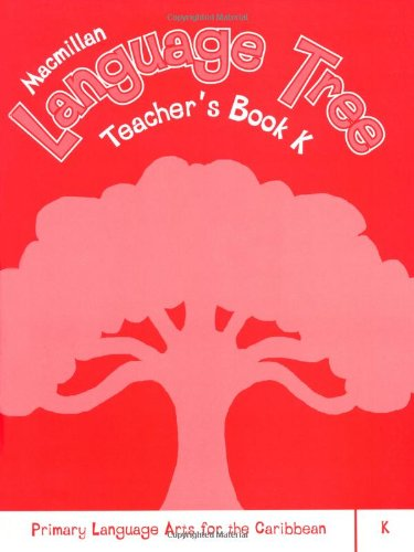 Macmillan Language Tree: Primary Language Arts for the Caribbean: Teacher's Book K: Tb1