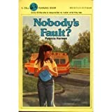 Nobody's Fault? (0440465230) by Hermes, Patricia