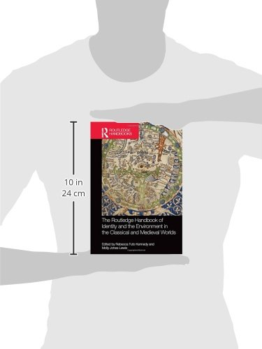 The Routledge Handbook of Identity and the Environment in the Classical and Medieval Worlds (Routledge Handbooks)
