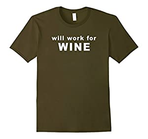 Men's Will Work For Wine T-Shirt XL Olive