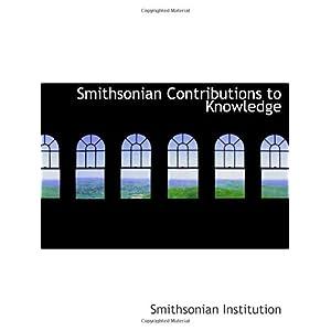 【クリックで詳細表示】Smithsonian Contributions to Knowledge [ペーパーバック]