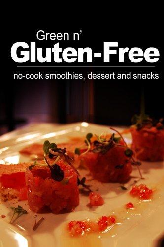 Green n' Gluten-Free - No-cook smoothies, dessert and snacks: (Gluten-free cookbook for gluten-free beginners) by Green n' Gluten-Free