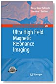 Ultra High Field Magnetic Resonance Imaging (Biological Magnetic Resonance)