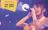 MIKAKO KOMATSU THE FIRST ALL DAYS [Blu-ray]