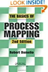 The Basics of Process Mapping, 2nd Ed...