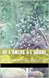 img - for de l'Ancre   l'Arbre: Les Sir nes du Mississipi (French Edition) book / textbook / text book
