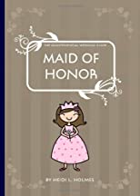The Quintessential Wedding Guide ... Maid of Honor