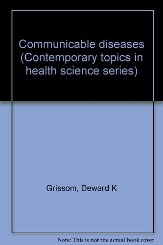 Communicable diseases (Contemporary topics in health science series) PDF