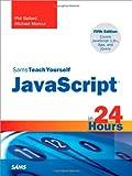 Sams Teach Yourself JavaScript in 24 Hours (Sams Teach Yourself...in 24 Hours)