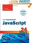 JavaScript in 24 Hours, Sams Teach Yo...