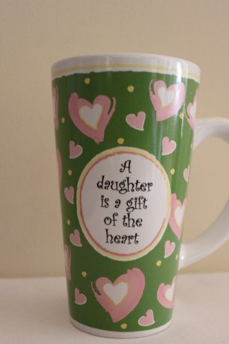 "Tumbleweed Pottery-Tall Coffee Mug-""A Daughter Is A Girl Of The Heart"""