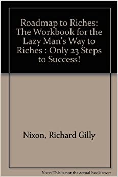 Roadmap To Riches The Workbook For The Lazy Man S Way To border=