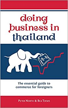 Doing Business In Thailand: The Essential Guide To Commerce For Foreigners