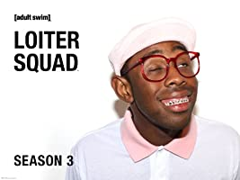 Loiter Squad Season 3
