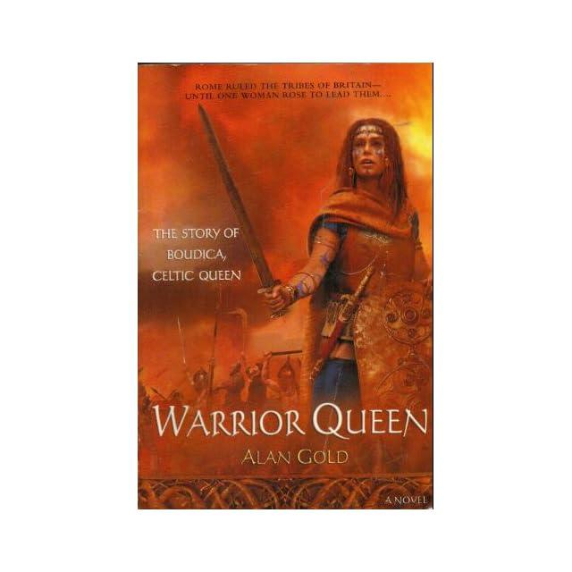 Warrior Queen The Story of Boudica Celtic Queen