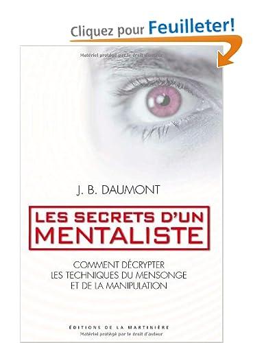Les secrets d'un mentaliste : Comment d�crypter les techniques du mensonge et de la manipulation