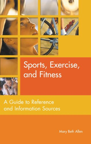 Sports, Exercise, and Fitness: A Guide to Reference and Information Sources (Reference Sources in the Social Sciences)