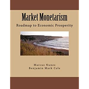 Market Monetarism: Roadmap to Economic Prosperity