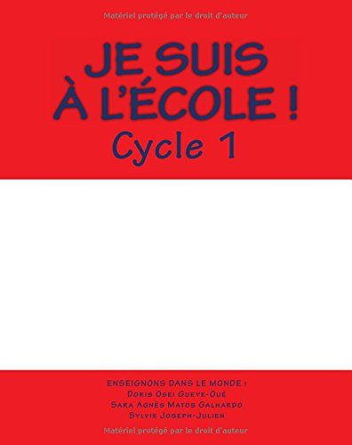 Je suis a l'ecole ! - Cycle 1 (Enseignons dans le monde !) (Volume 3) (French Edition) (The Sylvie Cycle compare prices)