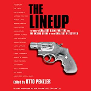 The Lineup: The World's Greatest Crime Writers Tell the Inside Story of Their Greatest Detectives | [Otto Penzler (editor), Michael Connelly, Lee Child, Alexander McCall Smith]