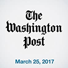 March 25, 2017 Newspaper / Magazine by  The Washington Post Narrated by Jill Melancon