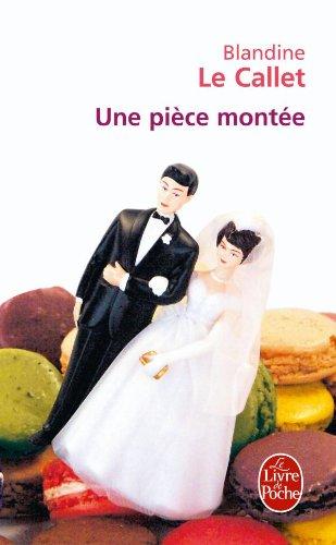 Une pièce montée  (French Edition)