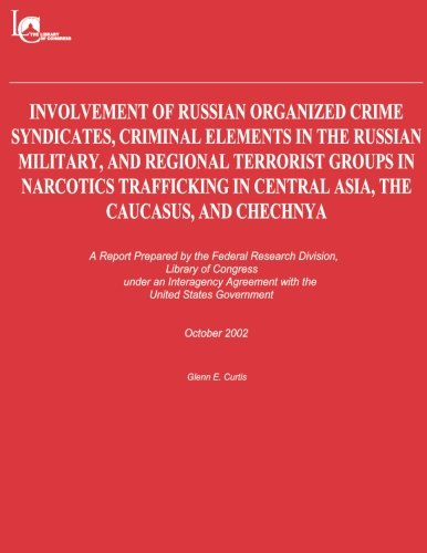 Involvement of Russian Organized Crime Syndicates, Criminal Elements in the Russian Military, and Regional Terrorist Gro