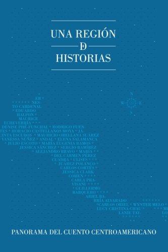 Una región de historias: Panorama del cuento centroamericano (Spanish Edition)