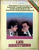 VIE FRANCAISE LA) [No 937] du 26/07/1982 - DEVISE- TITRE - 13 MINISTRES EN QUETE D'AVENIR - EUROPE - U.S.A. - LA GUERRE COMMERCIALE - LA BAISSE DES TAUX STIMULE L'OR - DESINDEXATION OU BAISSE DU POUVOIR D'ACHAT - LES HERITIERS....