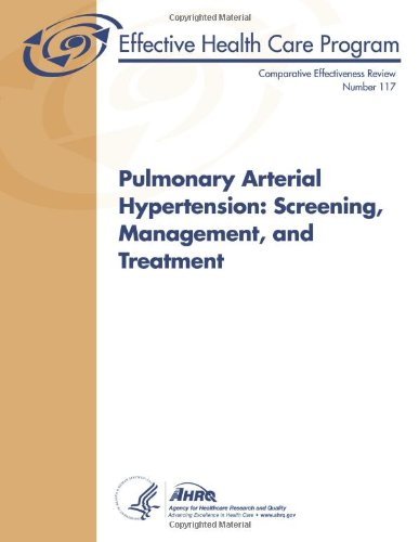 Pulmonary Arterial Hypertension: Screening, Management, And Treatment: Comparative Effectiveness Review Number 117