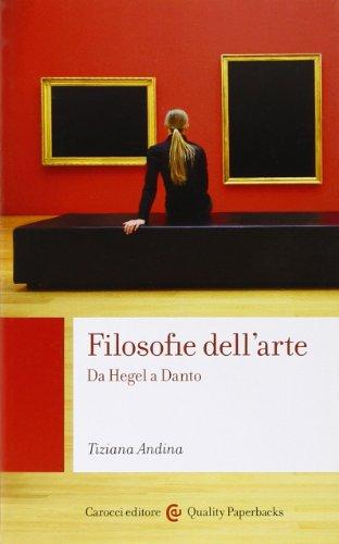 Filosofie dell'arte. Da Hegel a Danto