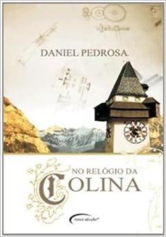 No Relogio da Colina (Em Portugues do Brasil): Daniel Pedrosa