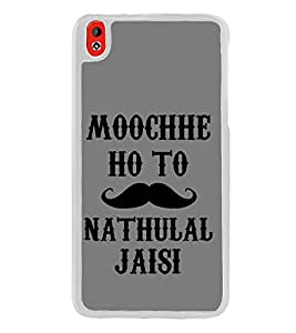 Muchhe Hon to Nathu Lal Jaisi 2D Hard Polycarbonate Designer Back Case Cover for HTC Desire 816 :: HTC Desire 816 Dual Sim :: HTC Desire 816G Dual Sim