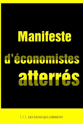 Manifeste d'économistes atterrés : Crise et dettes en Europe : 10 fausses évidences, 22 mesures en débat pour sortir de l'impasse