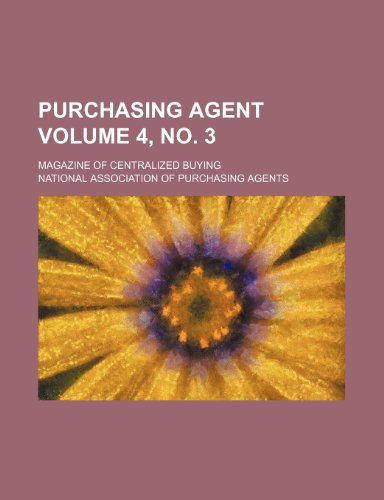 Purchasing agent Volume 4, no. 3 ; magazine of centralized buying