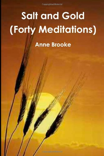 Salt and Gold (Forty Meditations on Exodus and St Luke)
