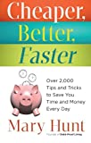 img - for Cheaper, Better, Faster: Over 2,000 Tips and Tricks to Save You Time and Money Every Day book / textbook / text book